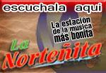 Radio la Norteñita de chihuahua .-  Escucha la mejor musica norteña las 24 horas y los mejores exitos del momento  y arriba Chihuahua